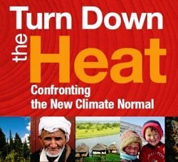 Turn Down the Heat: Confronting the New Climate Normal